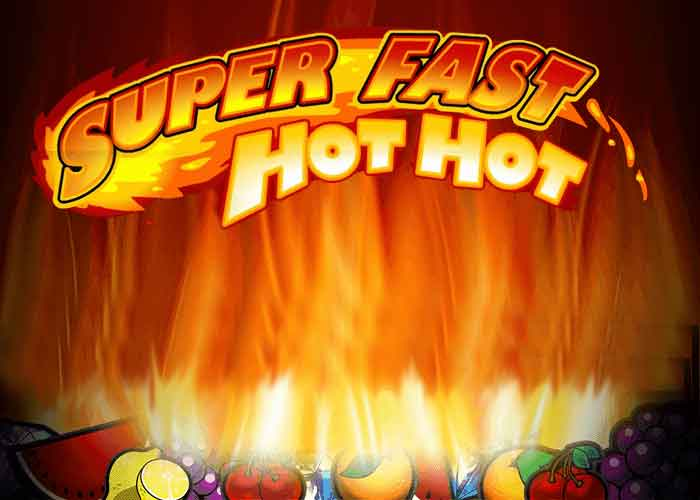 super Fast Hot- Hot Slot